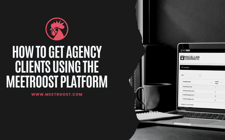 How to Get Agency clients using the MeetRoost Platform