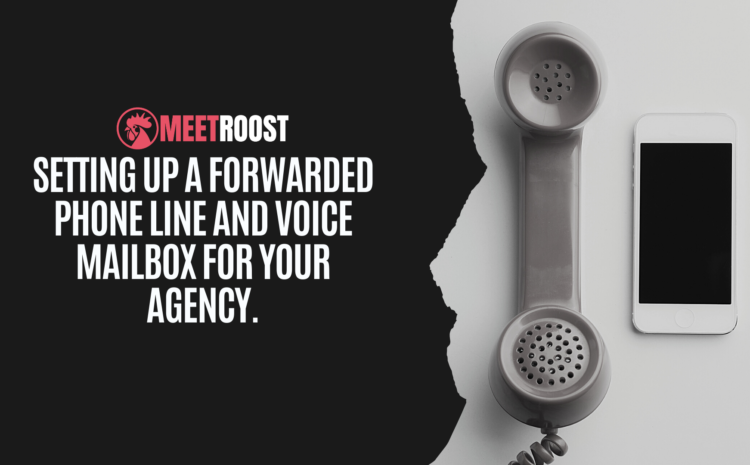 Setting up a Forwarded phone line and voice mailbox for your agency.