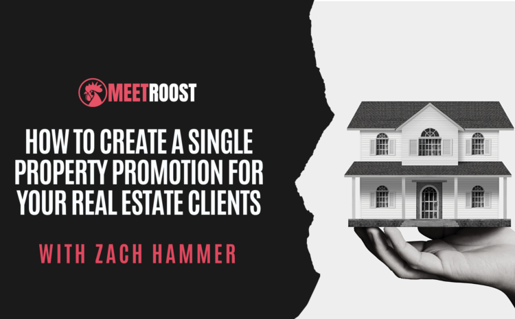 How to Create a Single Property Promotion for Your real Estate Clients