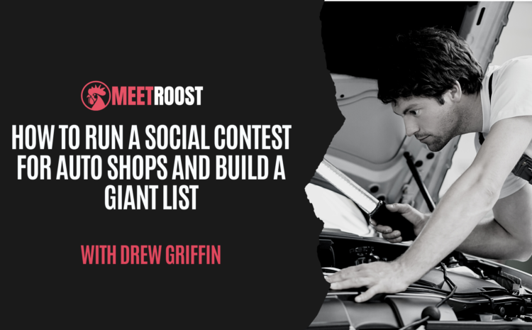 How to Run a Social Contest for Auto Shops (and build a giant list)